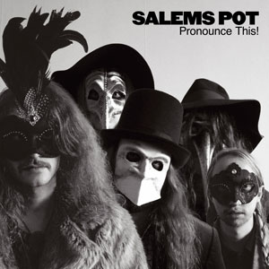 Salem's Pot - Pronouce This! (EZRDR-066 - 2016 - RidingEasy Records)