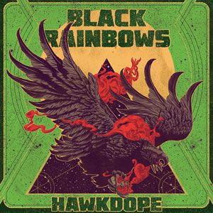 Black Rainbows - Hawkdope (HPS022 - Repress 2019)