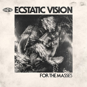Ecstatic Vision - For The Masses (HPS109 - 2019)