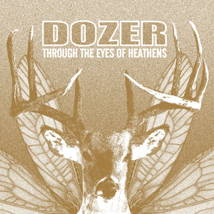 Dozer - Through The Eyes Of Heathens (HPS148 - 2021)