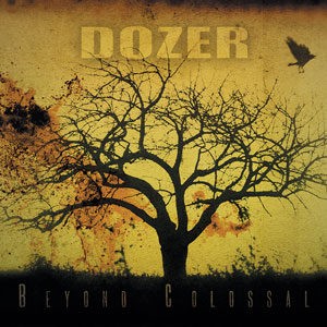 Dozer - Beyond Colossal (HPS149 - 2021)