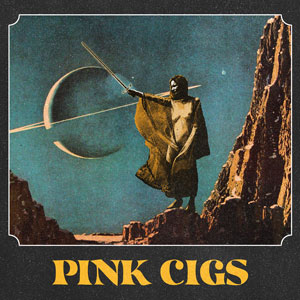 Pink Cigs - Selftitled (HPS157 - 2021)