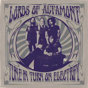 The Lords Of Altamont - Tune In, Turn On, Electrify! (HPS172 - 2021)
