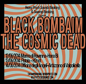 Black Bombaim & The Cosmic Dead - June 2014 poster
