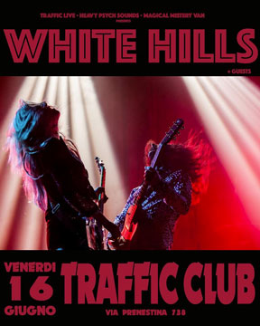 White Hills - Traffic Club (Rome)